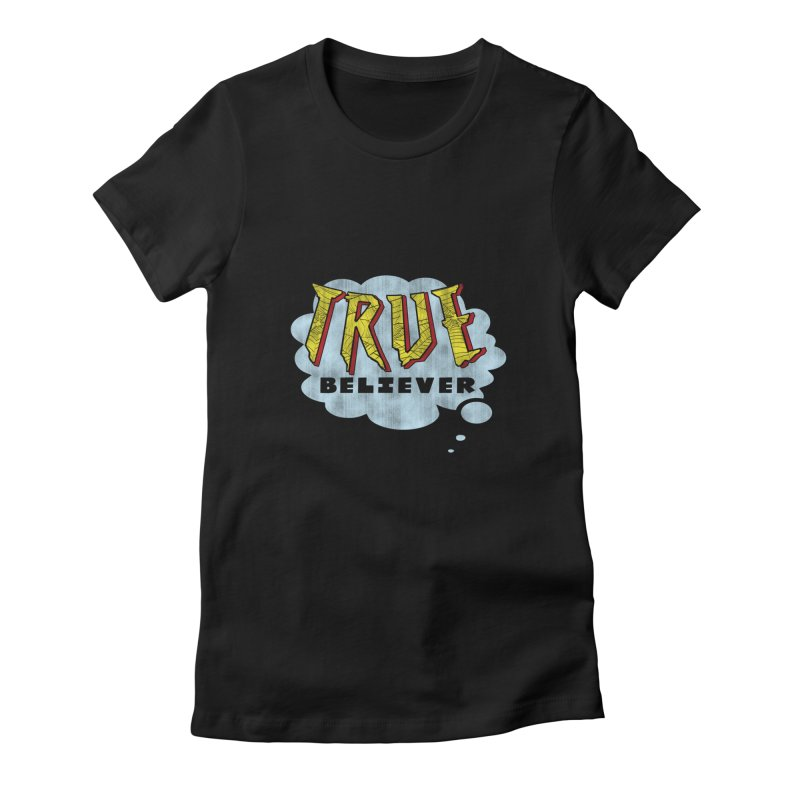 True Believer - Tingling Flavor Women's Fitted T-Shirt by Gamma Bomb - A Celebration of Imagination
