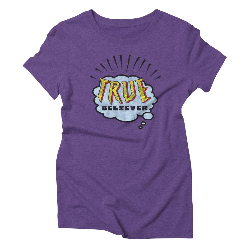 True Believer - Tingling Flavor Women's Triblend T-Shirt by Gamma Bomb - A Celebration of Imagination
