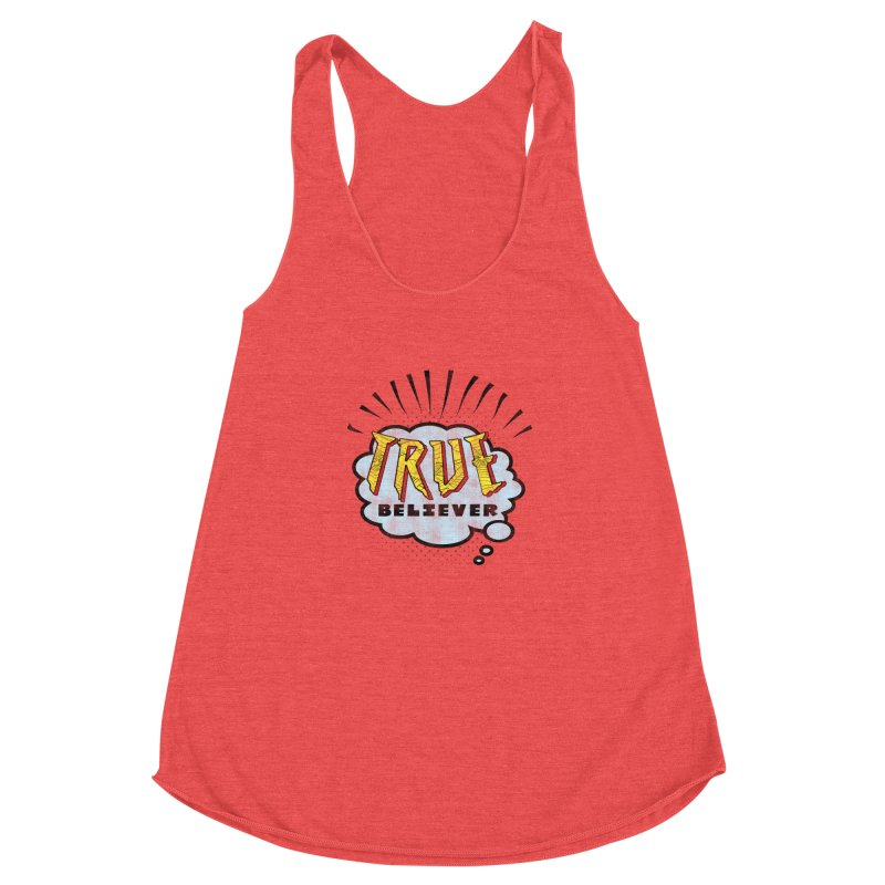 True Believer - Tingling Flavor Women's Racerback Triblend Tank by Gamma Bomb - A Celebration of Imagination