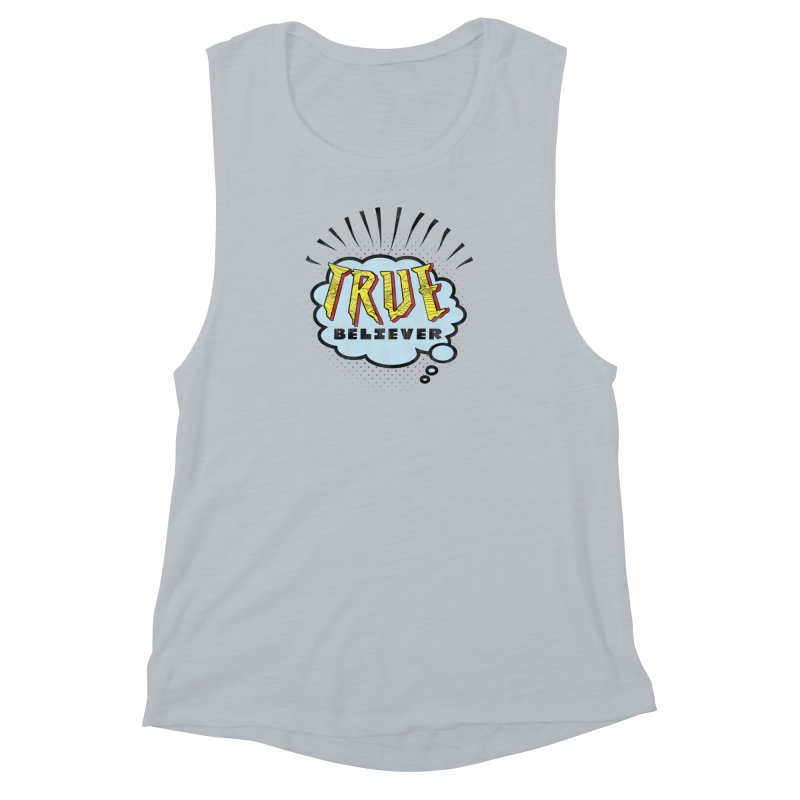 True Believer - Tingling Flavor Women's Muscle Tank by Gamma Bomb - A Celebration of Imagination