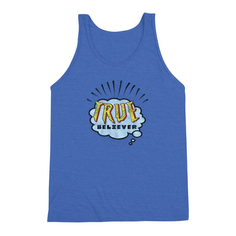 True Believer - Tingling Flavor Men's Triblend Tank by Gamma Bomb - A Celebration of Imagination