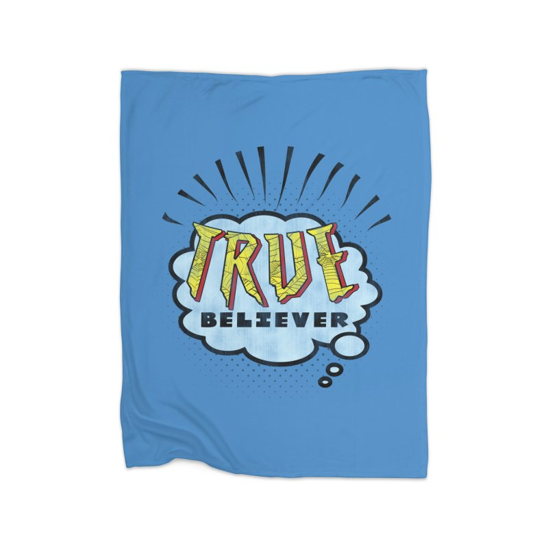 True Believer - Tingling Flavor Home Blanket by Gamma Bomb - A Celebration of Imagination
