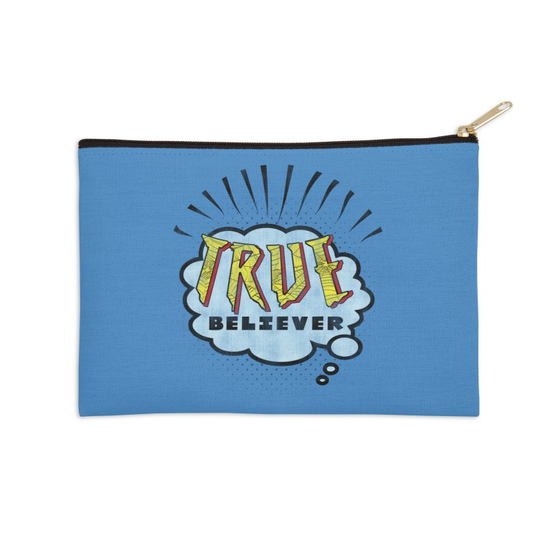 True Believer - Tingling Flavor Accessories Zip Pouch by Gamma Bomb - A Celebration of Imagination