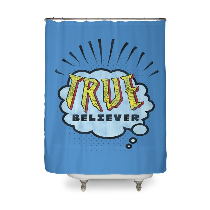 True Believer - Tingling Flavor Home Shower Curtain by Gamma Bomb - A Celebration of Imagination