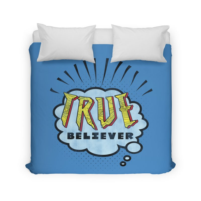 True Believer - Tingling Flavor Home Duvet by Gamma Bomb - A Celebration of Imagination