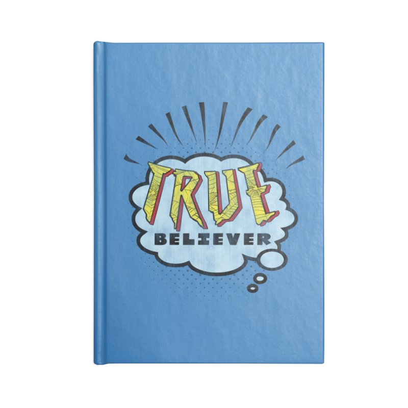 True Believer - Tingling Flavor Accessories Notebook by Gamma Bomb - A Celebration of Imagination