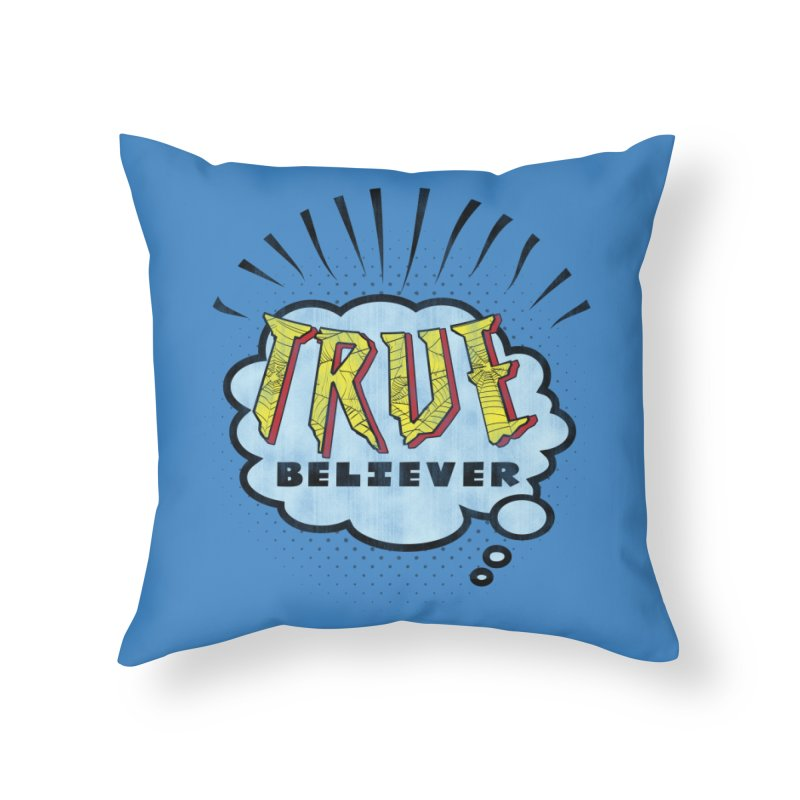 True Believer - Tingling Flavor Home Throw Pillow by Gamma Bomb - A Celebration of Imagination