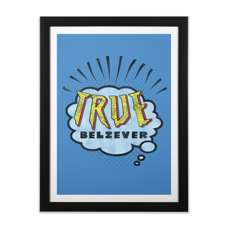True Believer - Tingling Flavor Home Framed Fine Art Print by Gamma Bomb - A Celebration of Imagination