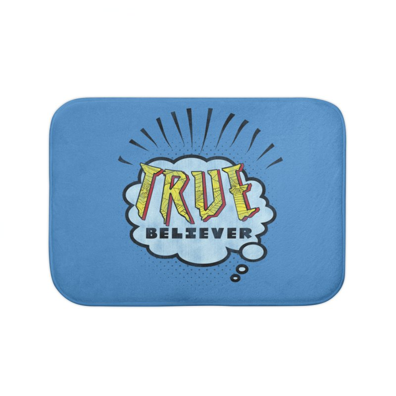 True Believer - Tingling Flavor Home Bath Mat by Gamma Bomb - A Celebration of Imagination