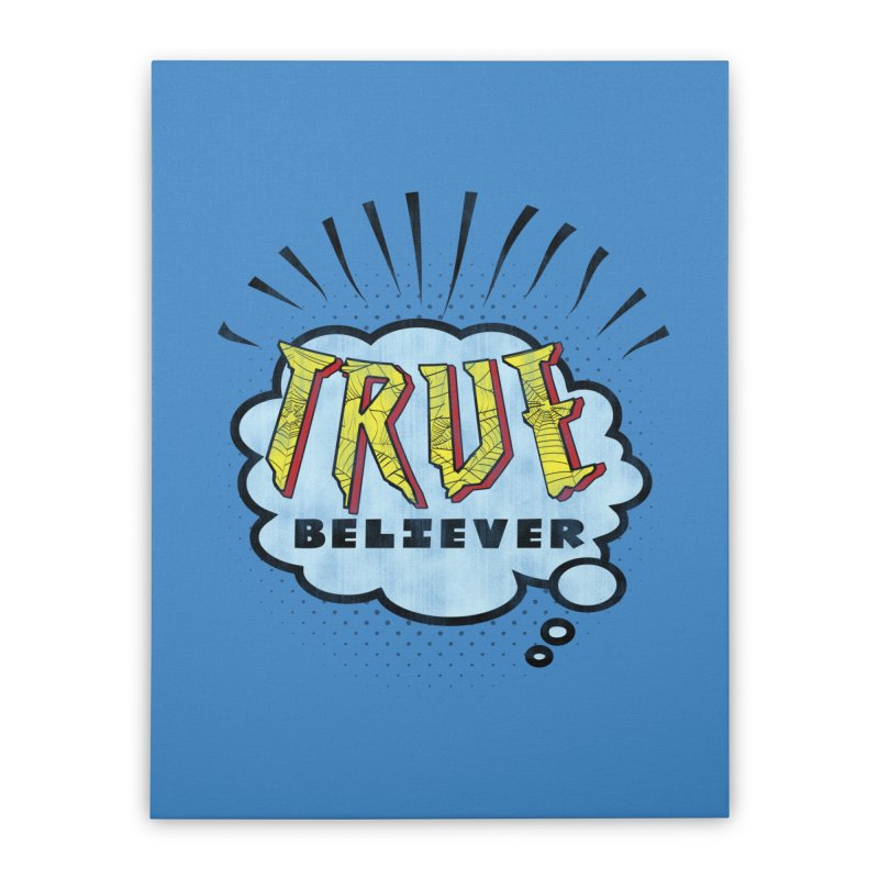 True Believer - Tingling Flavor Home Stretched Canvas by Gamma Bomb - A Celebration of Imagination