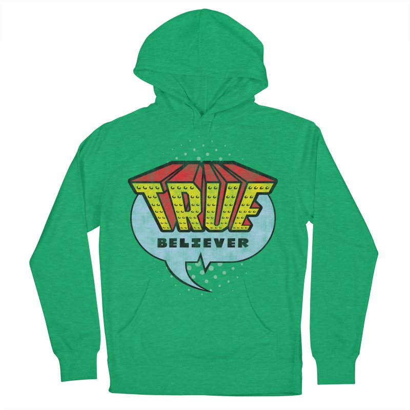 True Believer - Invincible Flavor Women's Pullover Hoody by Gamma Bomb - A Celebration of Imagination