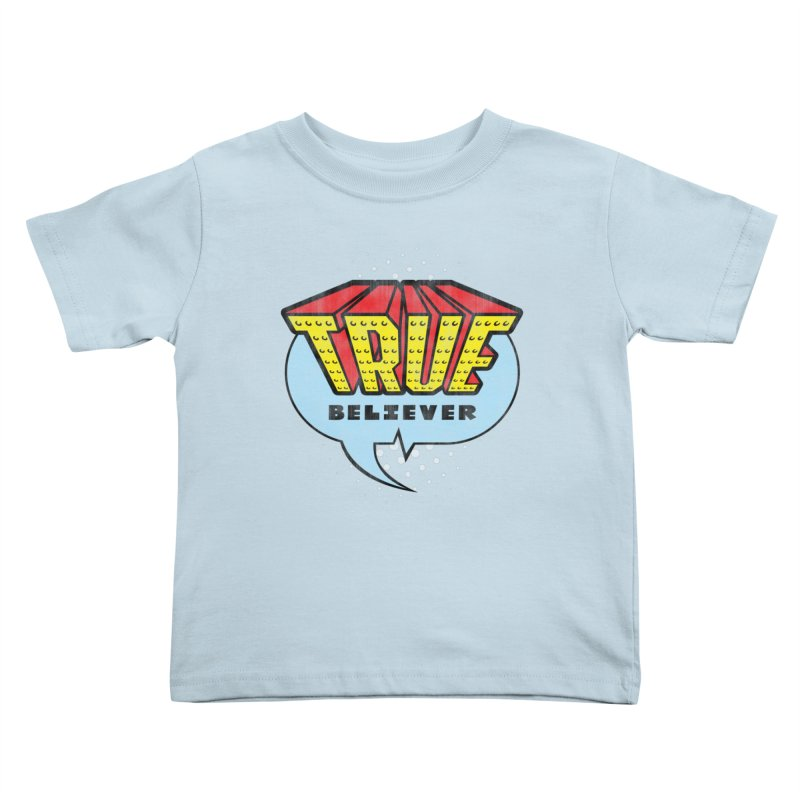 True Believer - Invincible Flavor Kids Toddler T-Shirt by Gamma Bomb - A Celebration of Imagination