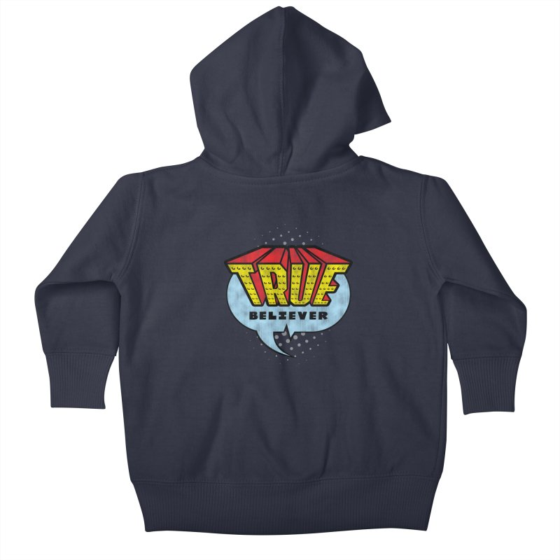True Believer - Invincible Flavor Kids Baby Zip-Up Hoody by Gamma Bomb - A Celebration of Imagination