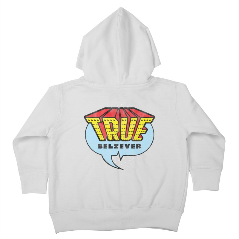 True Believer - Invincible Flavor Kids Toddler Zip-Up Hoody by Gamma Bomb - A Celebration of Imagination