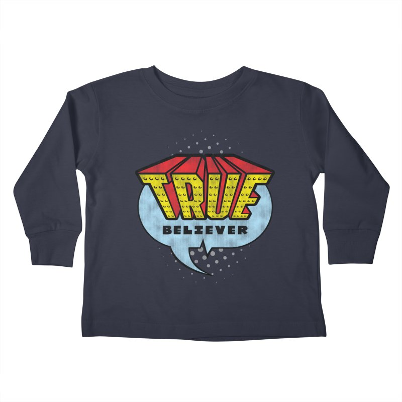 True Believer - Invincible Flavor Kids Toddler Longsleeve T-Shirt by Gamma Bomb - A Celebration of Imagination