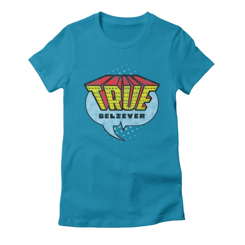 True Believer - Invincible Flavor Women's Fitted T-Shirt by Gamma Bomb - A Celebration of Imagination