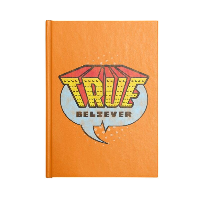 True Believer - Invincible Flavor Accessories Notebook by Gamma Bomb - A Celebration of Imagination
