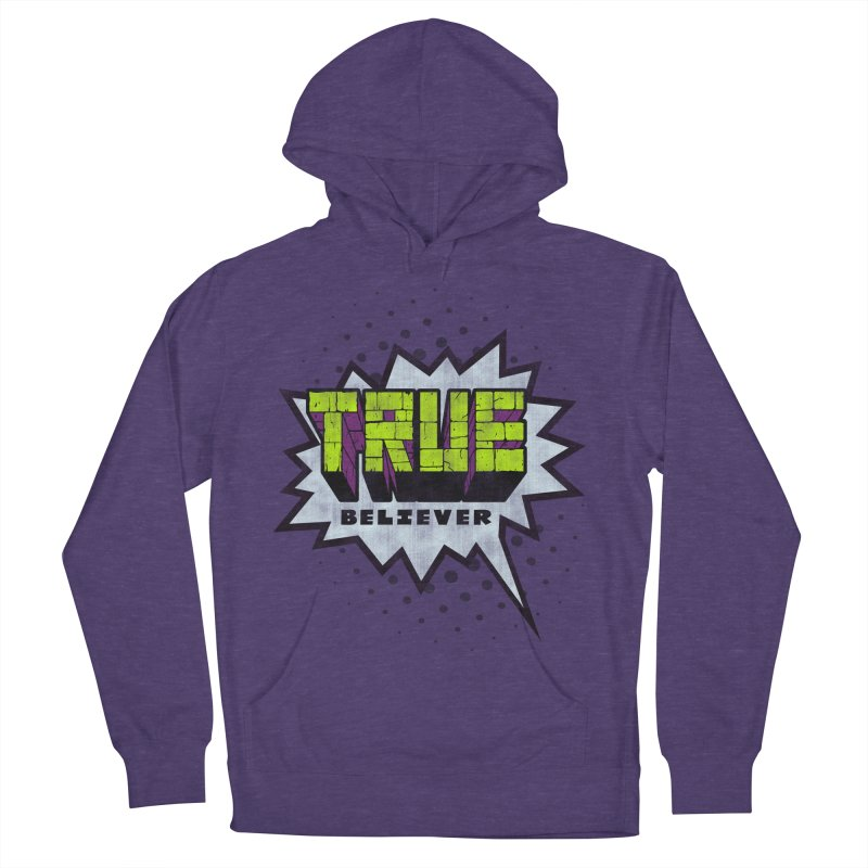 True Believer - Incredible Flavor Women's Pullover Hoody by Gamma Bomb - A Celebration of Imagination