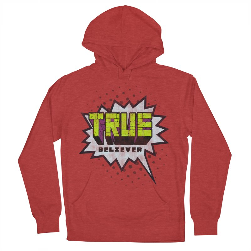 True Believer - Incredible Flavor Men's Pullover Hoody by Gamma Bomb - A Celebration of Imagination