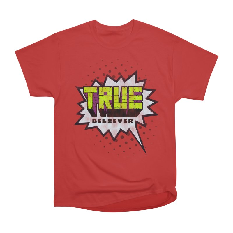 True Believer - Incredible Flavor Women's Classic Unisex T-Shirt by Gamma Bomb - A Celebration of Imagination