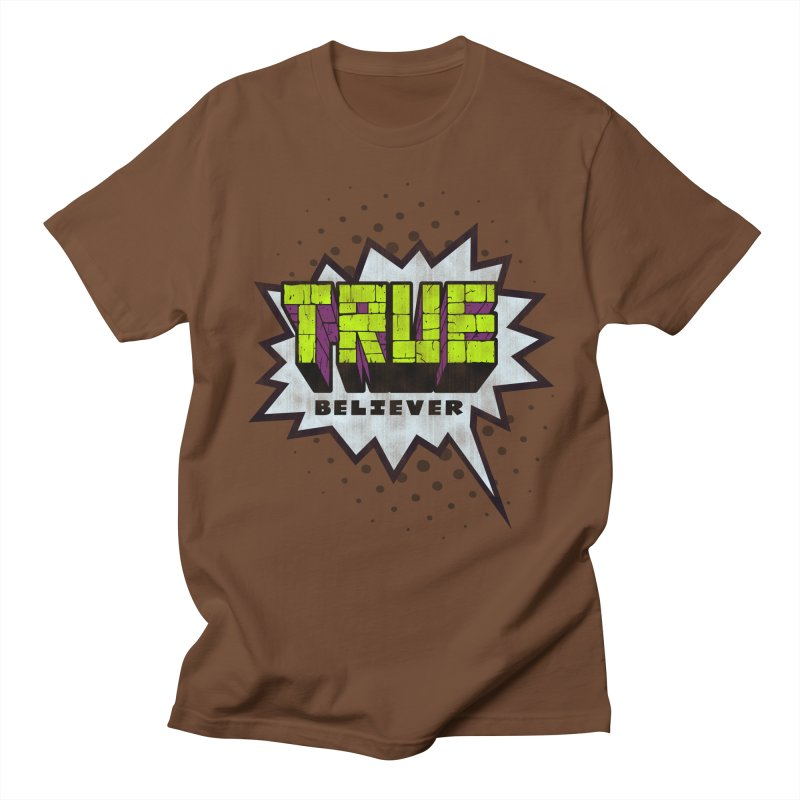 True Believer - Incredible Flavor Women's Unisex T-Shirt by Gamma Bomb - A Celebration of Imagination