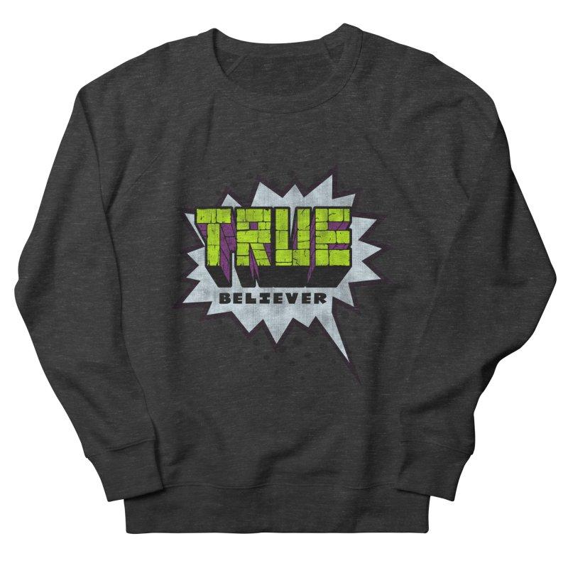 True Believer - Incredible Flavor Women's Sweatshirt by Gamma Bomb - A Celebration of Imagination