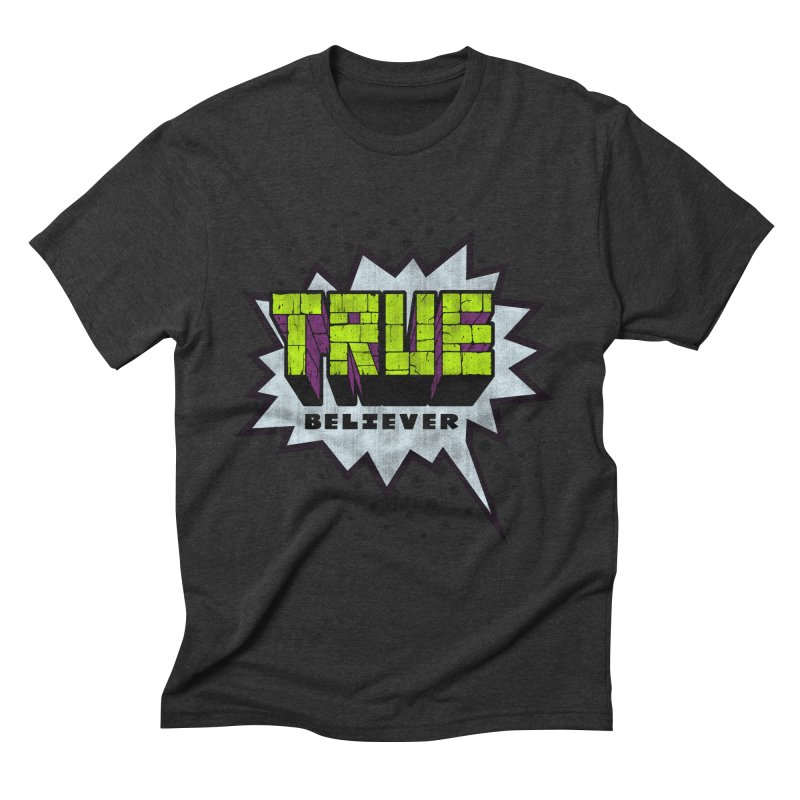 True Believer - Incredible Flavor Men's Triblend T-Shirt by Gamma Bomb - A Celebration of Imagination