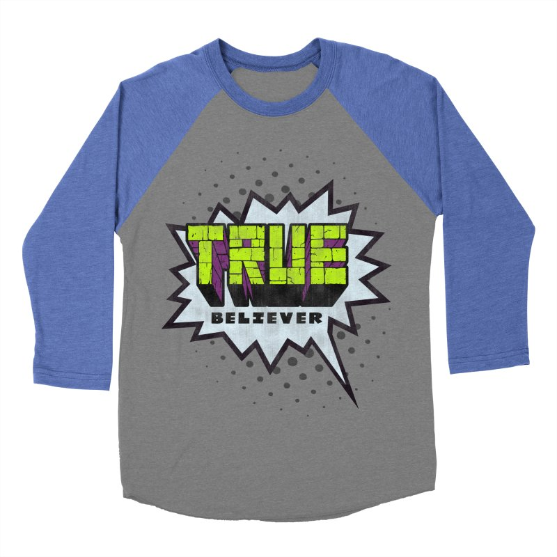 True Believer - Incredible Flavor Women's Baseball Triblend T-Shirt by Gamma Bomb - A Celebration of Imagination