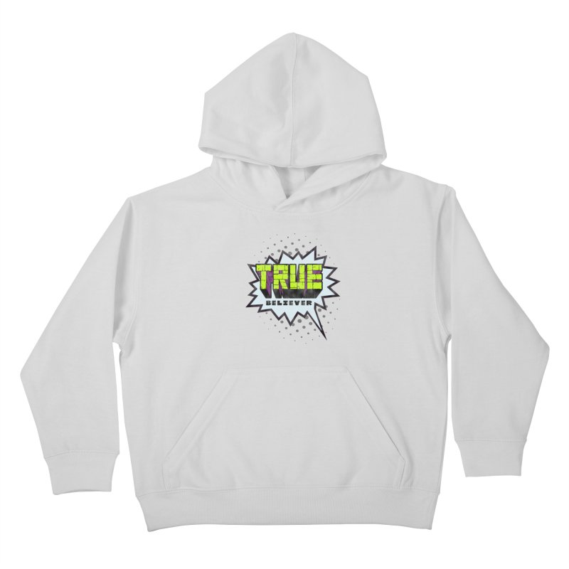 True Believer - Incredible Flavor Kids Pullover Hoody by Gamma Bomb - A Celebration of Imagination