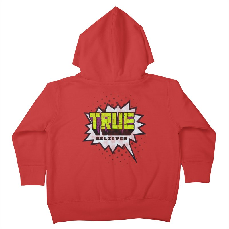 True Believer - Incredible Flavor Kids Toddler Zip-Up Hoody by Gamma Bomb - A Celebration of Imagination