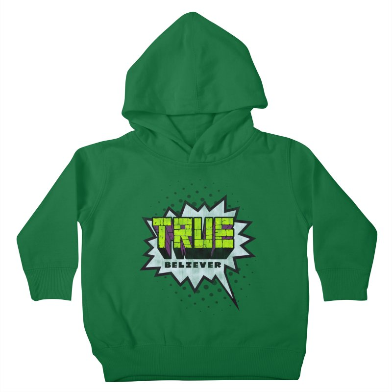 True Believer - Incredible Flavor Kids Toddler Pullover Hoody by Gamma Bomb - A Celebration of Imagination