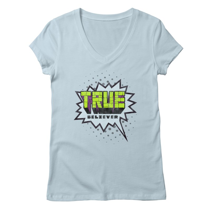True Believer - Incredible Flavor Women's V-Neck by Gamma Bomb - A Celebration of Imagination