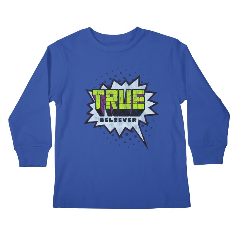 True Believer - Incredible Flavor Kids Longsleeve T-Shirt by Gamma Bomb - A Celebration of Imagination