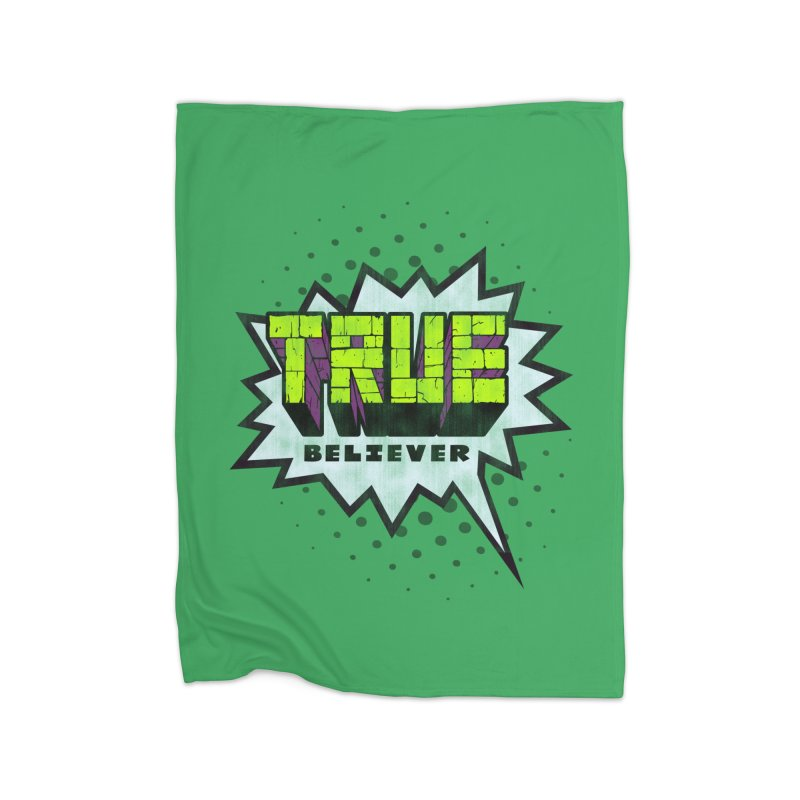 True Believer - Incredible Flavor Home Blanket by Gamma Bomb - A Celebration of Imagination