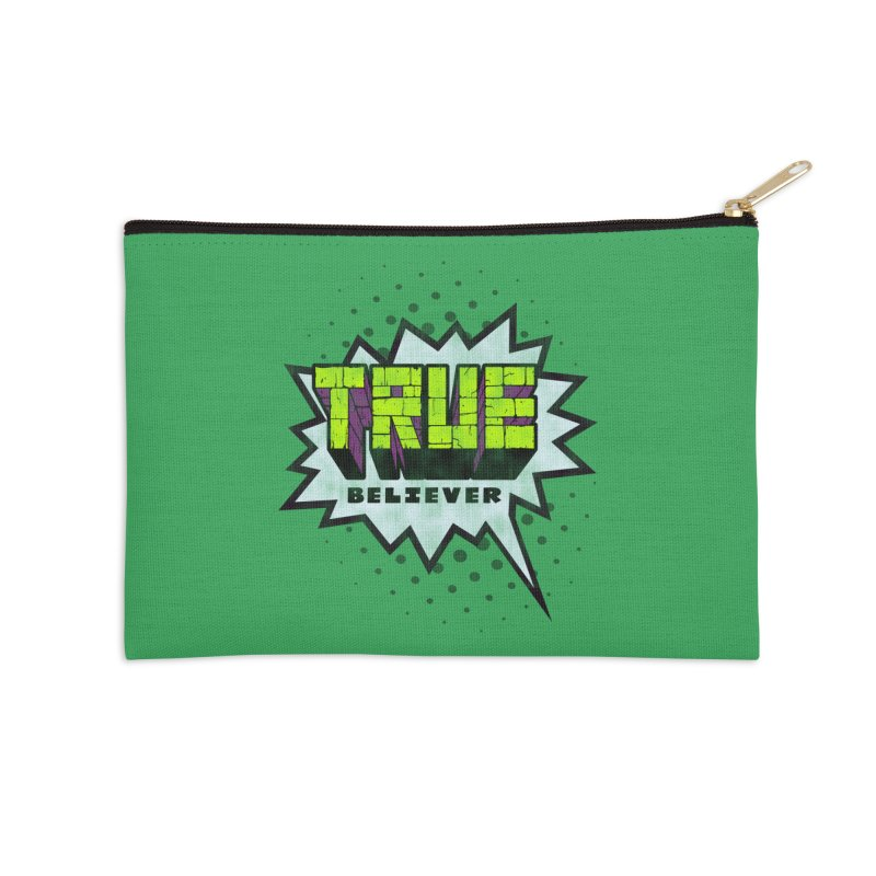 True Believer - Incredible Flavor Accessories Zip Pouch by Gamma Bomb - A Celebration of Imagination