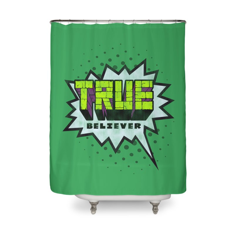 True Believer - Incredible Flavor Home Shower Curtain by Gamma Bomb - A Celebration of Imagination