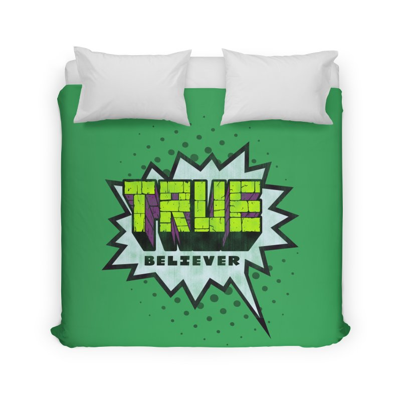 True Believer - Incredible Flavor Home Duvet by Gamma Bomb - A Celebration of Imagination