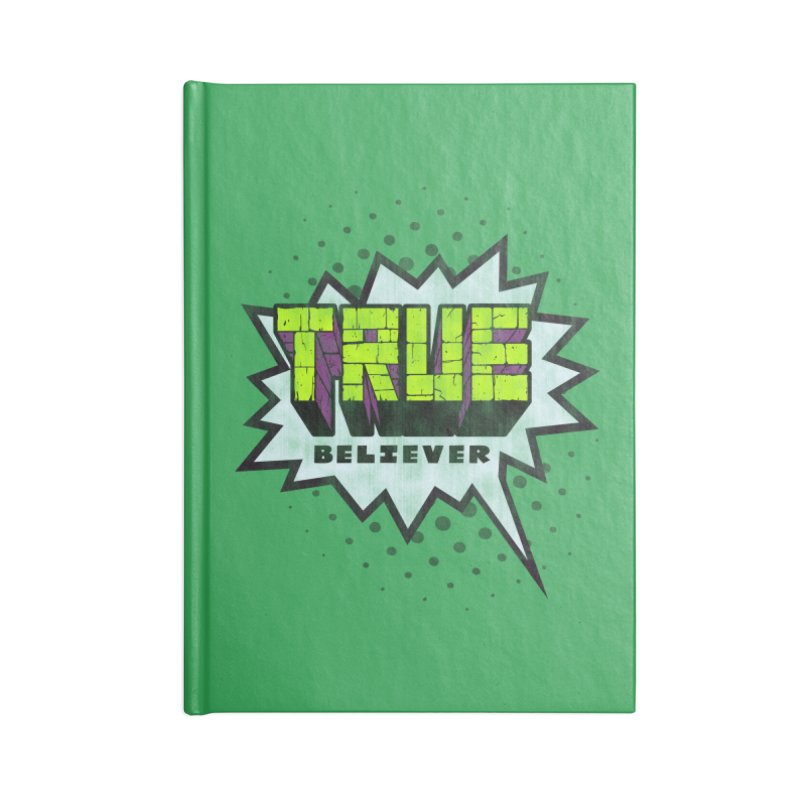 True Believer - Incredible Flavor Accessories Notebook by Gamma Bomb - A Celebration of Imagination