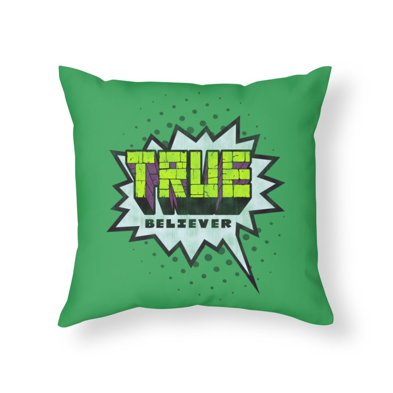 True Believer - Incredible Flavor Home Throw Pillow by Gamma Bomb - A Celebration of Imagination