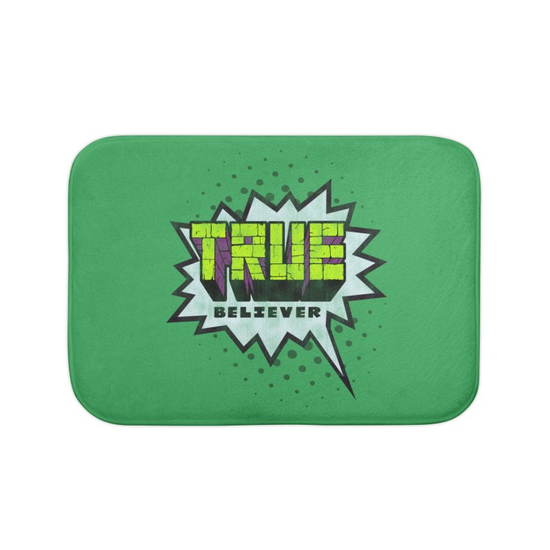 True Believer - Incredible Flavor Home Bath Mat by Gamma Bomb - A Celebration of Imagination