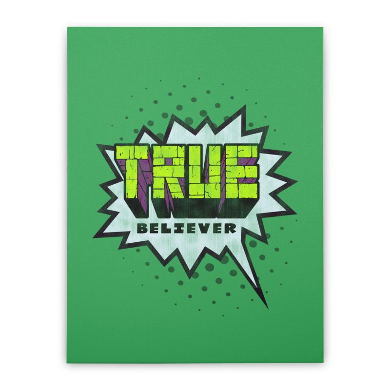 True Believer - Incredible Flavor Home Stretched Canvas by Gamma Bomb - A Celebration of Imagination