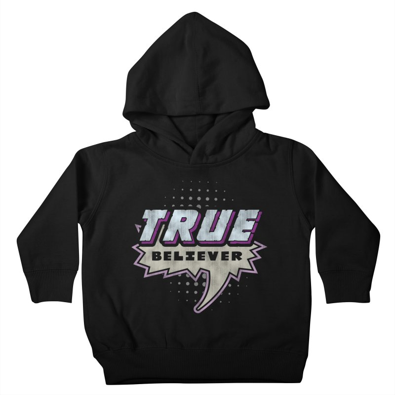 True Believer - Panther Flavor Kids Toddler Pullover Hoody by Gamma Bomb - A Celebration of Imagination