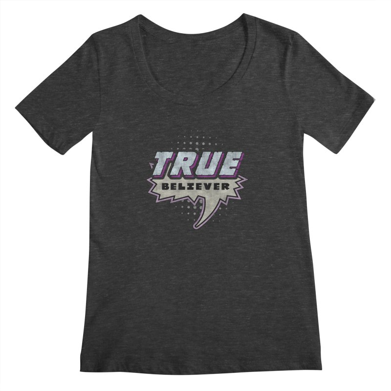 True Believer - Panther Flavor Women's Scoopneck by Gamma Bomb - A Celebration of Imagination