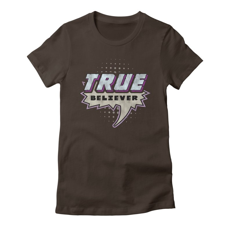 True Believer - Panther Flavor Women's Fitted T-Shirt by Gamma Bomb - A Celebration of Imagination