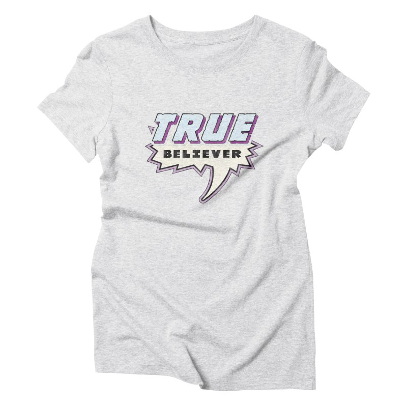 True Believer - Panther Flavor Women's Triblend T-Shirt by Gamma Bomb - A Celebration of Imagination