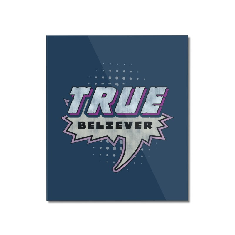 True Believer - Panther Flavor Home Mounted Acrylic Print by Gamma Bomb - A Celebration of Imagination