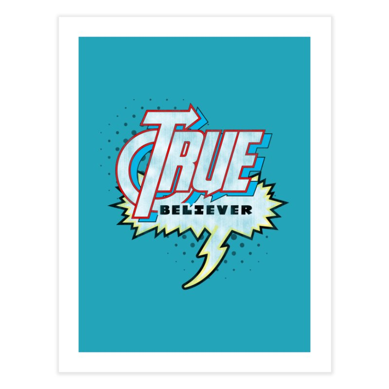 True Believer - Avenged Flavor Home Fine Art Print by Gamma Bomb - A Celebration of Imagination