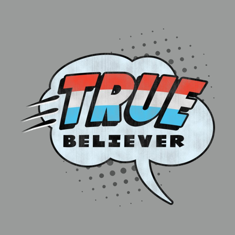 True Believer - Merica Flavor None  by Gamma Bomb - Explosively Mutating Your Look