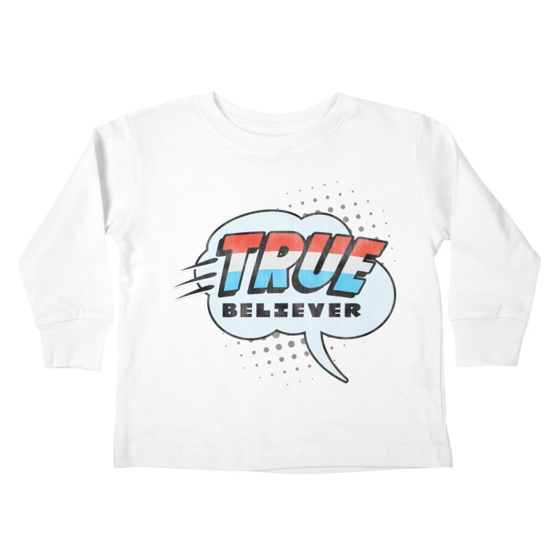 True Believer - Merica Flavor Kids Toddler Longsleeve T-Shirt by Gamma Bomb - A Celebration of Imagination