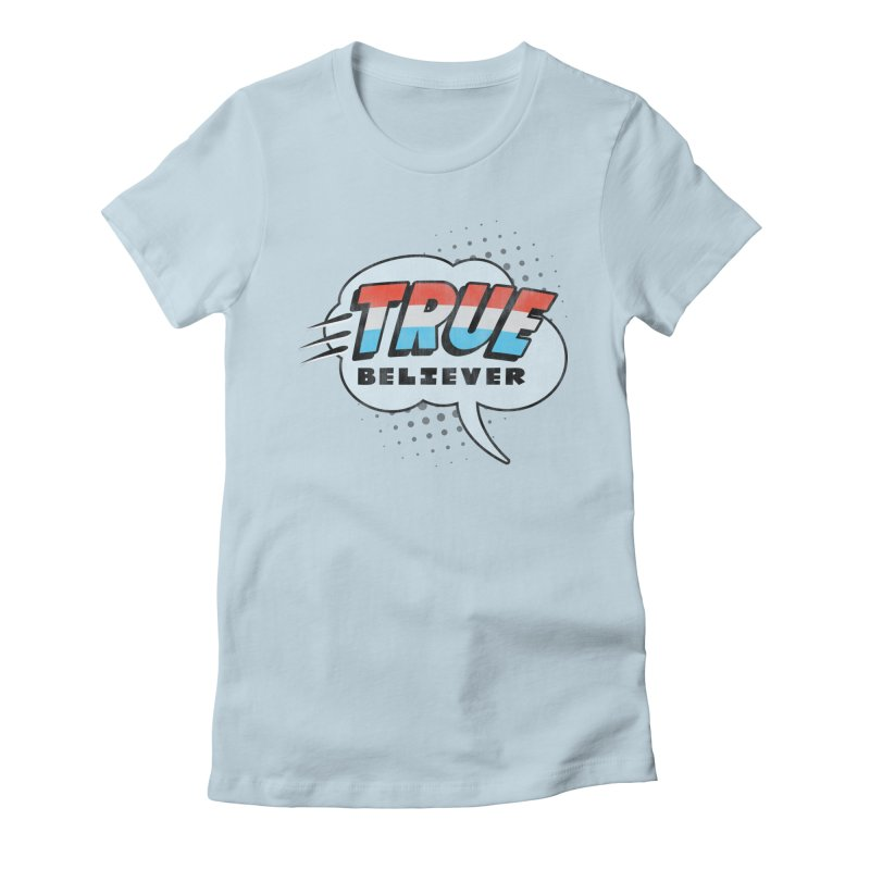 True Believer - Merica Flavor Women's Fitted T-Shirt by Gamma Bomb - A Celebration of Imagination